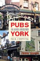 Pubs in & Around York by Paul Chrystal