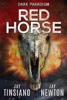 Red Horse by Jay Tinsiano, Jay Newton