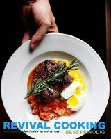 Revival Cooking by Bess Frimodig