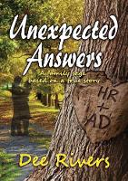 Unexpected Answers by Dee Rivers