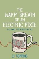 The Warm Breath of an Electric Pixie A US road trip fuelled by tea by JJ Topping