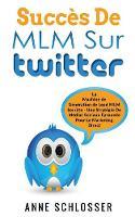 Succes de MLM Sur Twitter by Anne Schlosser
