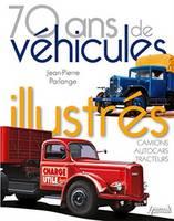 70 Ans De Vehicules Illustres 100 Des Plus Belles Couvertures De Charge Utile by Jean-Pierre Parlange