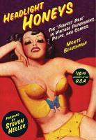 Headlight Honeys The 'Perfect Pair' in Vintage Paperbacks, Pulps and Comics by Monte Beauchamp, Steven Heller
