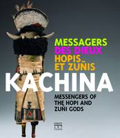 Kachina Messengers of the Hopi and Zuni Gods by Eric Geneste, Eric Mickeler