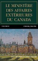 Le ministere des Affaires exterieures du Canada Volume II : L'essor, 1946? 1968 by John Hilliker, Donald Barry