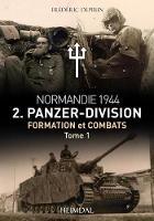 2. Panzerdivision En Normandie Tome 1 Juin-Juillet 1944 by Frederic Deprun