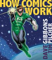 How Comics Work by Dave Gibbons, Tim Pilcher