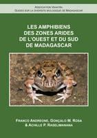 Amphibiens de L'ouest Et du Sud de Madagascar by Franco Andreone, Goncalo M. Rosa, Achille P. Raselimanana