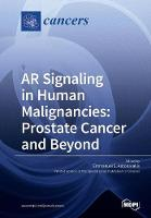 AR Signaling in Human Malignancies Prostate Cancer and Beyond by S S Emmanuel