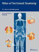 Atlas of Sectional Anatomy The Musculoskeletal System by Torsten Bert Moeller, Emil Reif