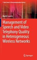Management of Speech and Video Telephony Quality in Heterogeneous Wireless Networks by Blazej Lewcio