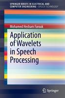 Application of Wavelets in Speech Processing by Mohamed Hesham Farouk El-Sayed