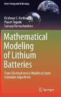Mathematical Modeling of Lithium Batteries From Electrochemical Models to State Estimator Algorithms by Krishnan S. Hariharan