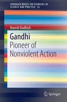 Gandhi Pioneer of Nonviolent Action by Naresh Dadhich