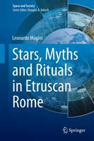 Stars, Myths and Rituals in Etruscan Rome by Leonardo Magini