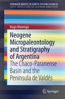 Neogene Micropaleontology and Stratigraphy of Argentina The Chaco-Paranense Basin and the Peninsula de Valdes by Hugo Marengo