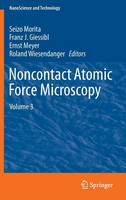 Noncontact Atomic Force Microscopy Volume 3 by Seizo Morita