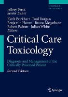 Critical Care Toxicology Diagnosis and Management of the Critically Poisoned Patient by Jeffrey (Clinical Professor of Medicine, University of Colorado Health Sciences Center) Brent