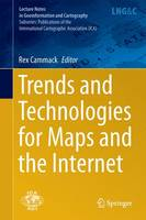 Trends and Technologies for Maps and the Internet by Rex Cammack