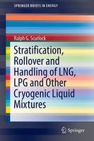 Stratification, Rollover and Handling of LNG, LPG and Other Cryogenic Liquid Mixtures by Ralph G. Scurlock