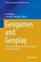 Geogames and Geoplay Game-based Approaches to the Analysis of Geo-Information by Ola Ahlqvist