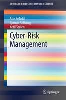 Cyber-Risk Management by Atle Refsdal, Bjornar Solhaug, Ketil Stolen