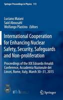 International Cooperation for Enhancing Nuclear Safety, Security, Safeguards and Non-proliferation Proceedings of the XIX Edoardo Amaldi Conference, Accademia Nazionale dei Lincei, Rome, Italy, March  by Luciano Maiani