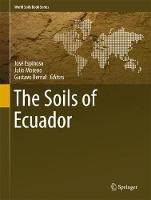The Soils of Ecuador by Jose Espinosa
