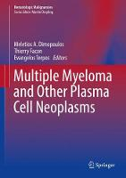 Multiple Myeloma and Other Plasma Cell Neoplasms by Meletios A. Dimopoulos