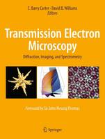 Transmission Electron Microscopy Diffraction, Imaging, and Spectrometry by C. Barry Carter