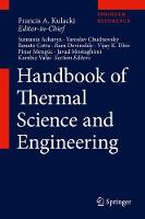 Handbook of Thermal Science and Engineering by Francis A. Kulacki