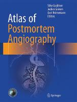 Atlas of Postmortem Angiography by Silke Grabherr