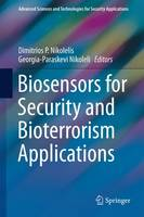 Biosensors for Security and Bioterrorism Applications by Dimitrios P. Nikolelis