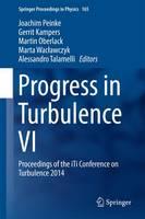 Progress in Turbulence VI Proceedings of the iTi Conference on Turbulence 2014 by Joachim Peinke