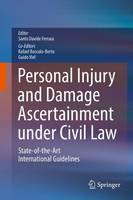 Personal Injury and Damage Ascertainment under Civil Law State-of-the-Art International Guidelines by Santo Davide Ferrara