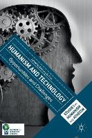 Humanism and Technology Opportunities and Challenges by Anthony B. Pinn