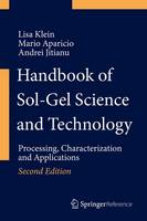 Handbook of Sol-Gel Science and Technology Processing, Characterization and Applications by Lisa Klein