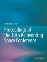 Proceedings of the 13th Reinventing Space Conference by Scott Hatton