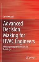 Advanced Decision Making for HVAC Engineers Creating Energy Efficient Smart Buildings by Javad Khazaii