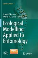 Ecological Modelling Applied to Entomology by Claudia P. Ferreira