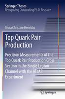 Top Quark Pair Production Precision Measurements of the Top Quark Pair Production Cross Section in the Single Lepton Channel with the ATLAS Experiment by Anna Christine Henrichs