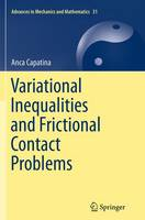 Variational Inequalities and Frictional Contact Problems by Anca Capatina