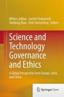 Science and Technology Governance and Ethics A Global Perspective from Europe, India and China by Miltos Ladikas