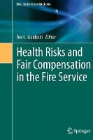 Health Risks and Fair Compensation in the Fire Service by Tee L. Guidotti