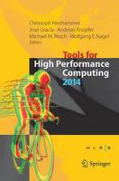 Tools for High Performance Computing 2014 Proceedings of the 8th International Workshop on Parallel Tools for High Performance Computing, October 2014, HLRS, Stuttgart, Germany by Christoph Niethammer