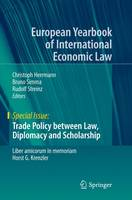 Trade Policy Between Law, Diplomacy and Scholarship Liber Amicorum in Memoriam Horst G. Krenzler by Christoph Herrmann