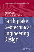 Earthquake Geotechnical Engineering Design by Michele Maugeri