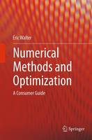 Numerical Methods and Optimization A Consumer Guide by Eric Walter