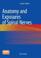 Anatomy and Exposures of Spinal Nerves by Amgad S. Hanna